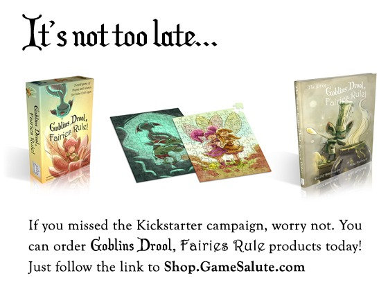 Order Goblins Drool, Fairies Rule! Today. Thanks for your support!