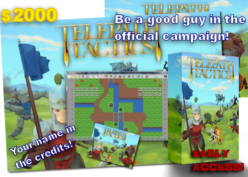 At $2000, you'll appear in-game as an actual playable character that the player recruits into his or her army! We'll work with you to decide your character's backstory, personality, and combat abilities. Pretty awesome.