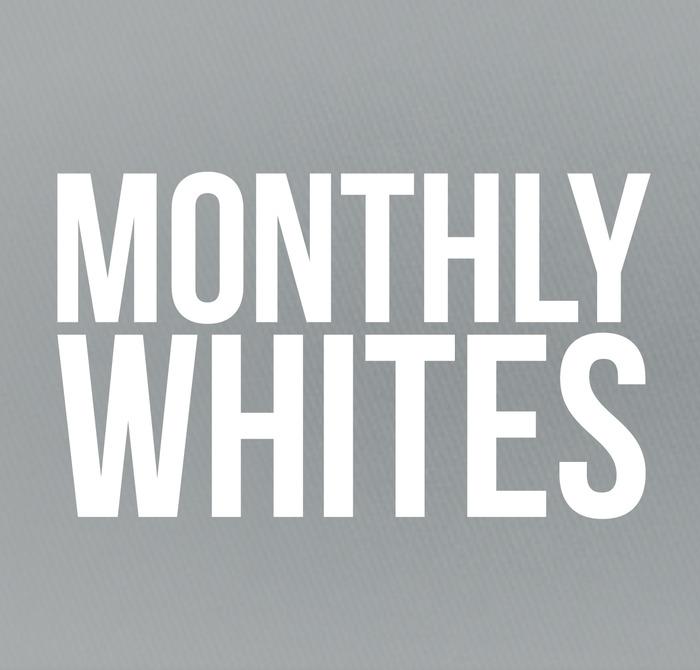Monthly Whites