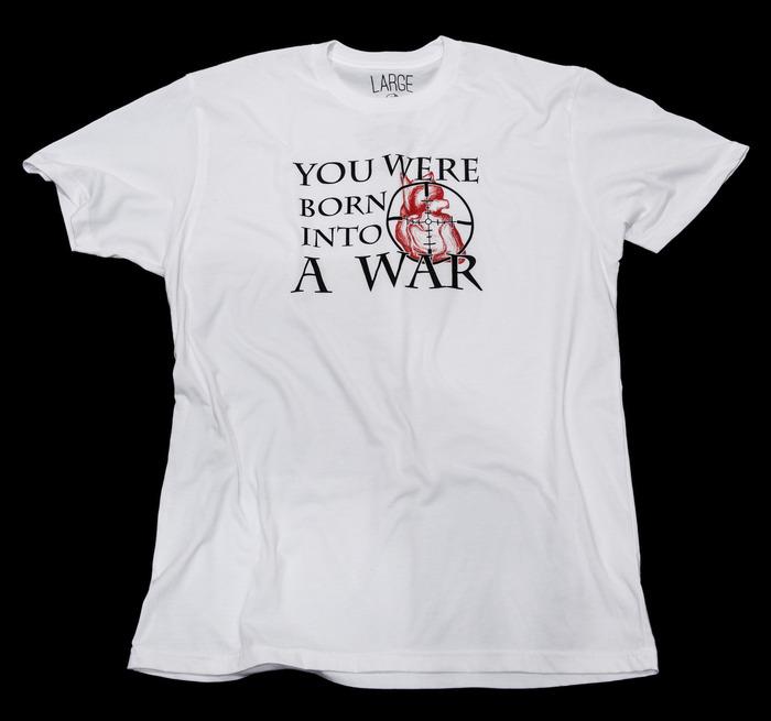 "Born Into War - Shirt inspiration: Ephesians 6:12 - Shirt text ""You were born into a war"""