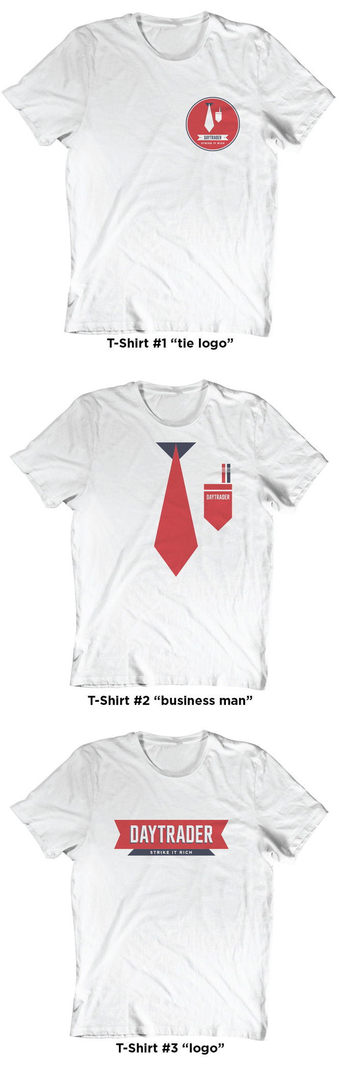 There are 3 great T-Shirts to choose from. But, don't lose your shirt, invest wisely!