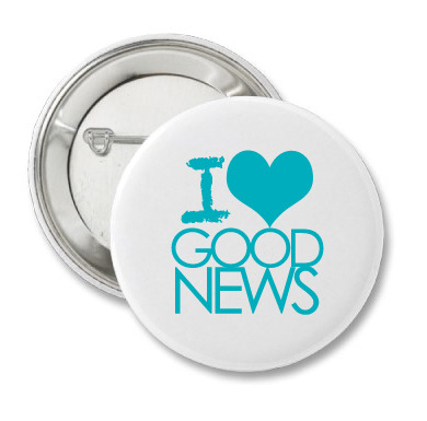 1 inch I love Good News Button: We have a endless supply