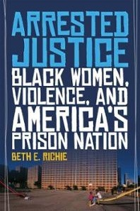 REWARD! signed copy of Arrested Justice by Beth E. Richie