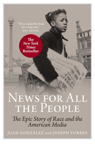 REWARD! signed copy of News for All the People by Juan Gonzales and Joseph Torres