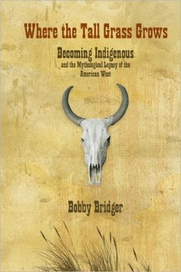 "Bridger's first book with Fulcrum publishing ""entertains his readers with a shrewd analysis of the underlying themes played out in the American West."" -- Carol Berry, Indian Country Today"