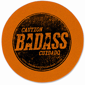 Keep people aware of your Badass status, in drinking games & life
