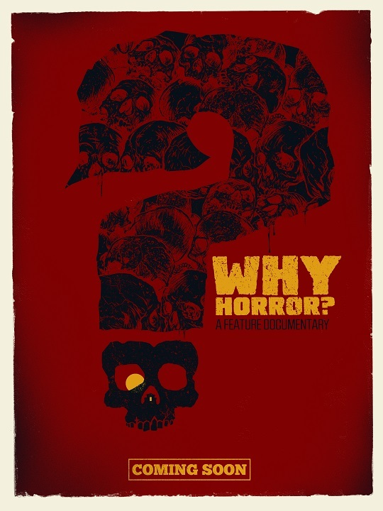 (Exclusive WHY HORROR? poster designed by renowned artist Gary Pullin, available at the $100 level.)