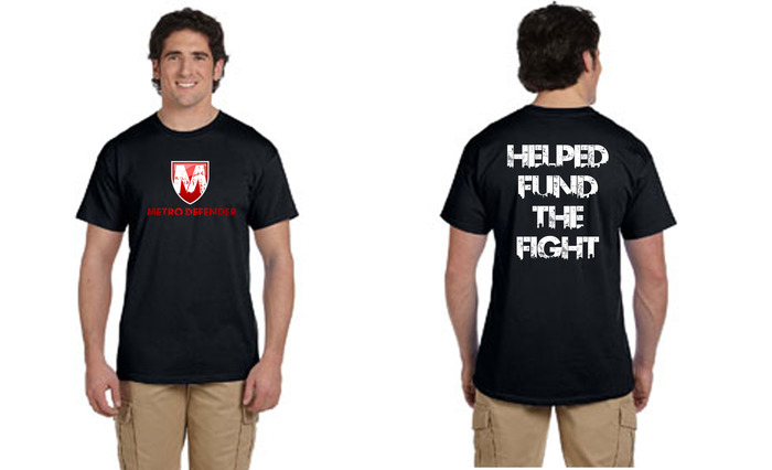 """Exclusive Metro Defender """"Helped Fund The Fight"""" T-Shirt"""