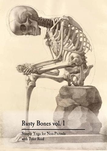 Rusty Bones: Simple Yoga for Non-Pretzels
