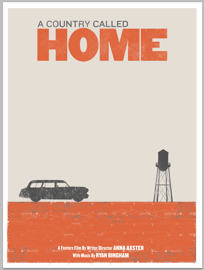 KICKSTARTER EXCLUSIVE: A Country Called Home Movie Poster designed especially for our backers and autographed by Ryan Bingham and Anna Axster.  Available at the $25 pledge level