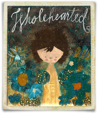 "{ ""Wholehearted"" 