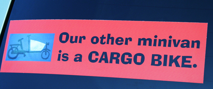 Bumper sticker designed by cargo bike blogger (and my personal inspiration) Sara Armstrong.