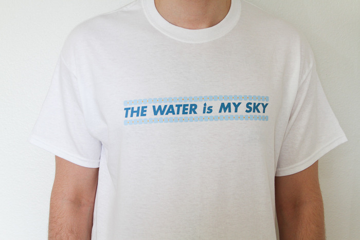 One of our rewards is an official 'Water Is My Sky' white t-shirt!