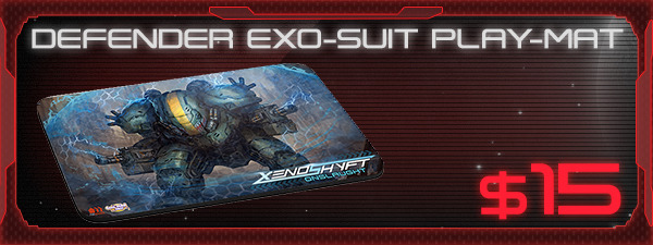 If you'd like the Defender Exo-Suit Play-Mat, just add $15 to your pledge by clicking Manage Pledge from the XenoShyft Onslaught Kickstarter page, and we'll sort it out after the Kickstarter ends with our pledge manager.