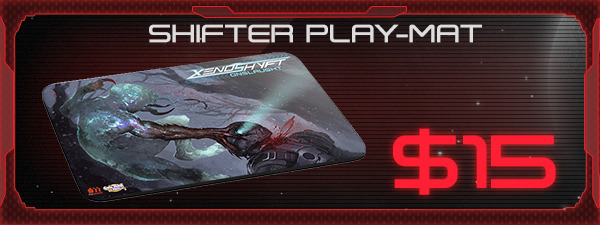 If you'd like the Shifter Play-Mat, just add $15 to your pledge by clicking Manage Pledge from the XenoShyft Onslaught Kickstarter page, and we'll sort it out after the Kickstarter ends with our pledge manager.