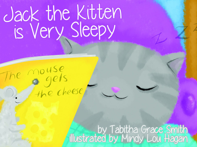 Jack the Kitten is Very Sleepy by Tabitha Grace Smith