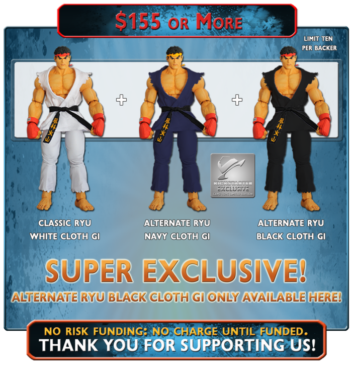 Receive ALL 3 Cloth Gi Ryu Action Figures, Classic White, Navy and the SUPER EXCLUSIVE Black Gi Version, available only through this Kickstarter!
