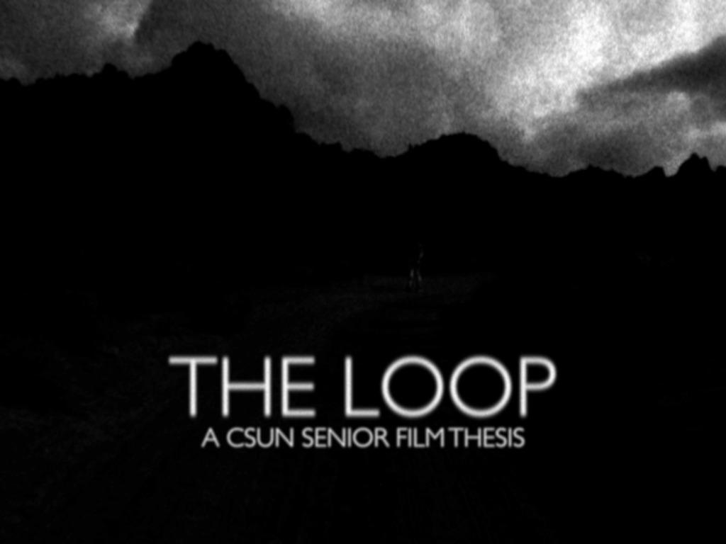 The Loop - A CSUN Senior Film Thesis's video poster