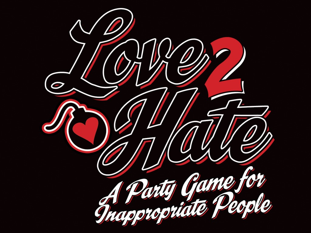 Love 2 Hate: A Party Game for Inappropriate People's video poster