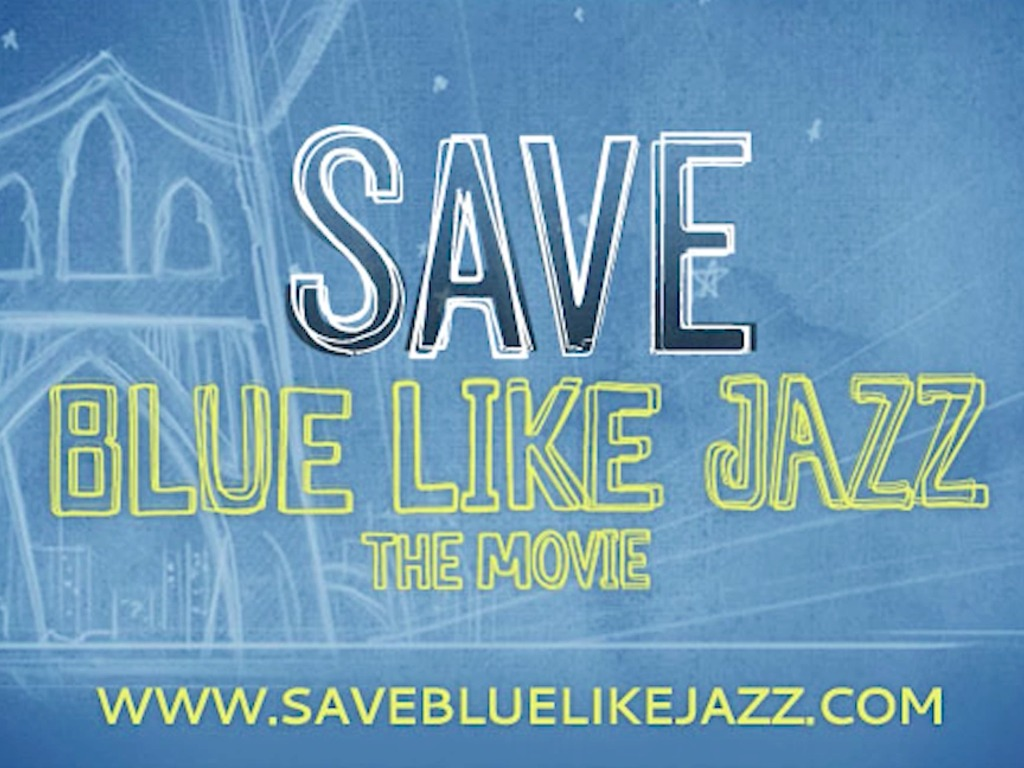 SAVE Blue Like Jazz! (the movie)'s video poster