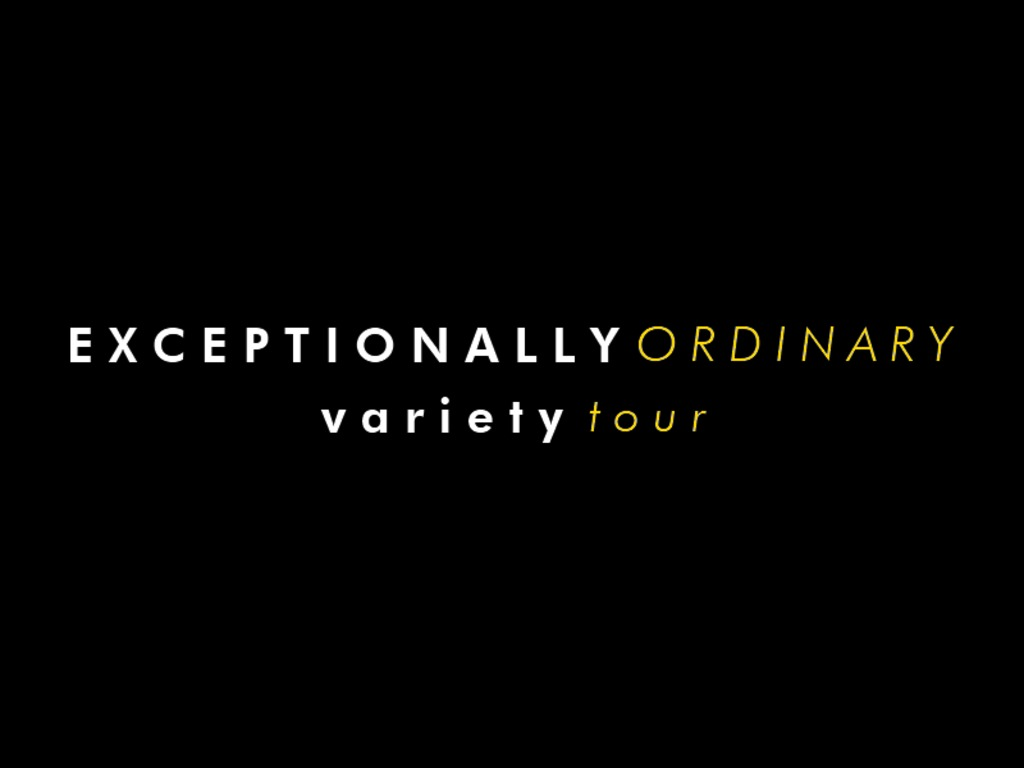 The Exceptionally Ordinary Variety Tour's video poster