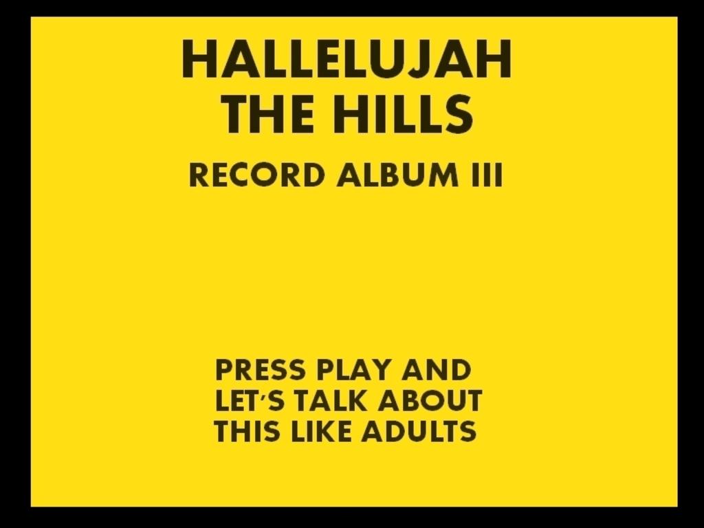 Hallelujah The Hills Record Album III 's video poster