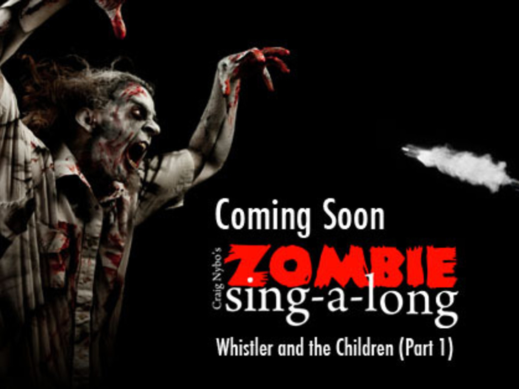 Zombie Sing-a-long: Whistler and the Children (Part 1)'s video poster