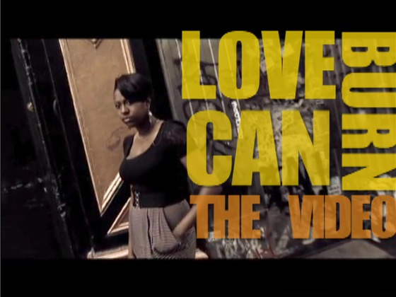 """Love Can Burn"" - The Music Video's video poster"