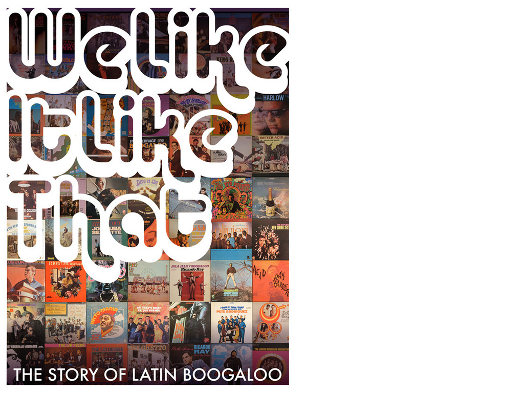 We Like It Like That, The Story Of Latin Boogaloo's video poster