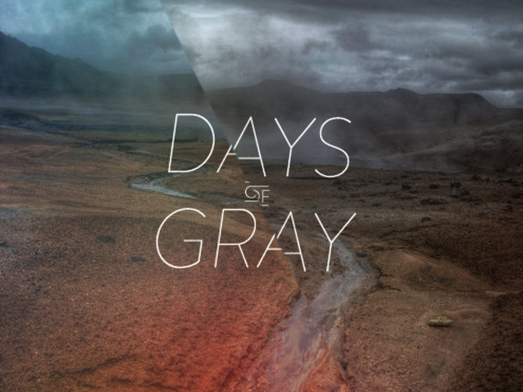 Days of Gray's video poster
