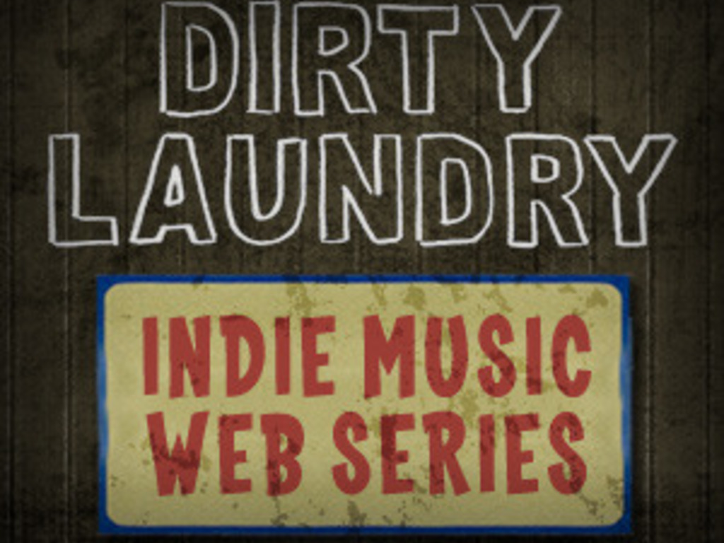 DIRTY LAUNDRY TV: Indie Music Web Series's video poster