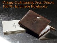 Handmade Notebooks -Vintage Craftsmanship From Prison