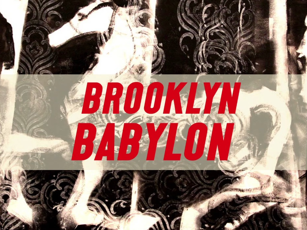 Music from BROOKLYN BABYLON's video poster