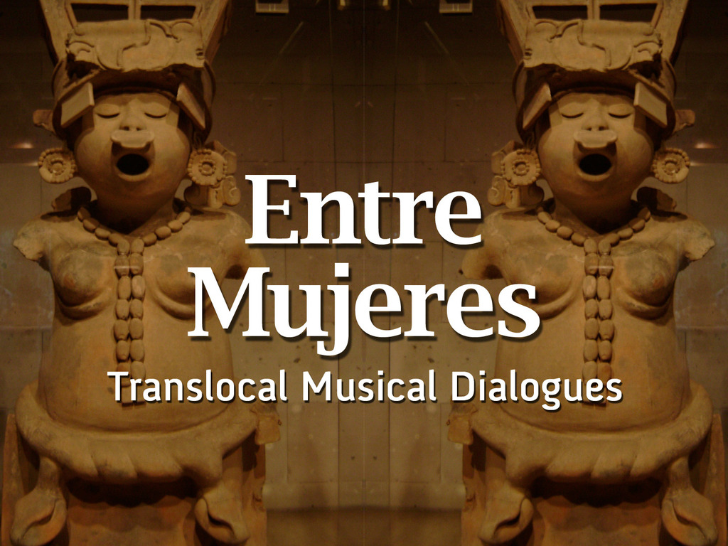 Entre Mujeres: Translocal Musical Dialogues's video poster