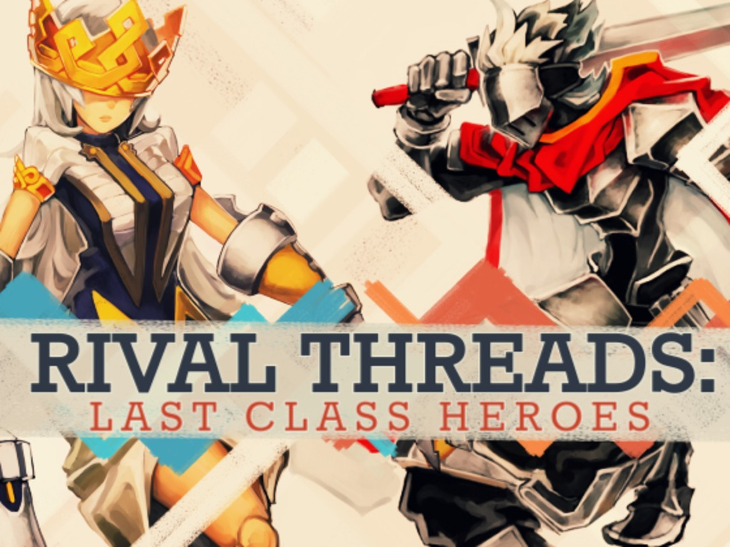 Rival Threads : Last Class Heroes - The Final Push's video poster