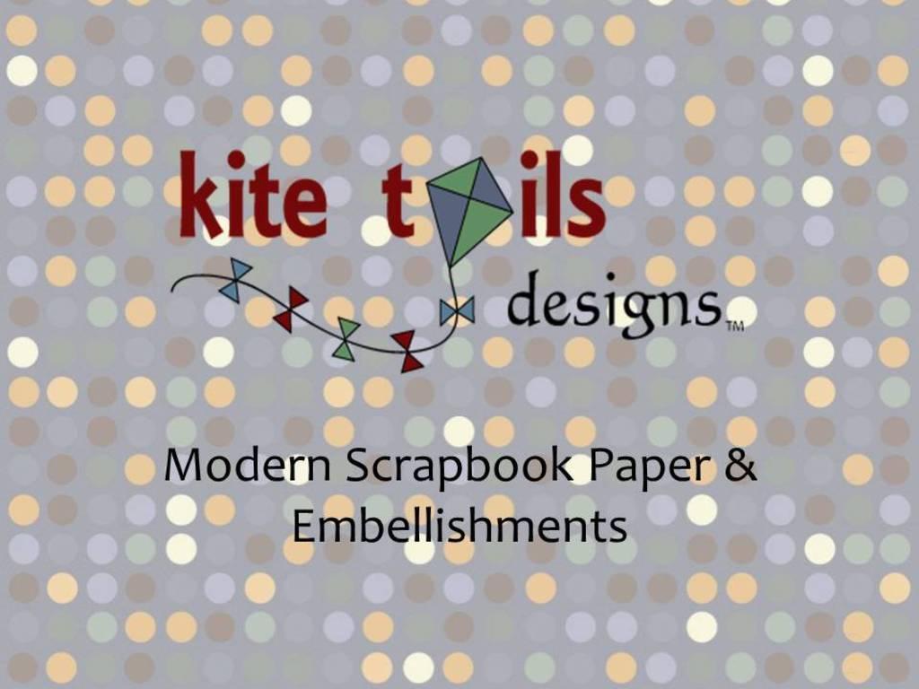 Kite Tails Designs: Modern Scrapbook Paper & Embellishments's video poster