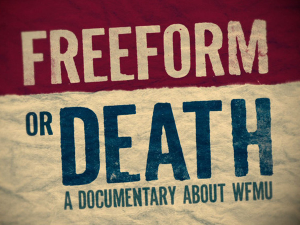 FREEFORM OR DEATH, a documentary about WFMU's video poster