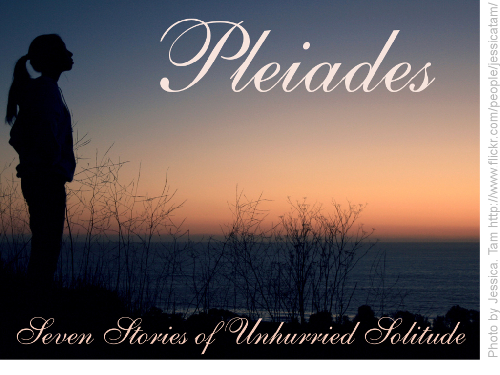 Pleiades: Seven Stories of Unhurried Solitude's video poster