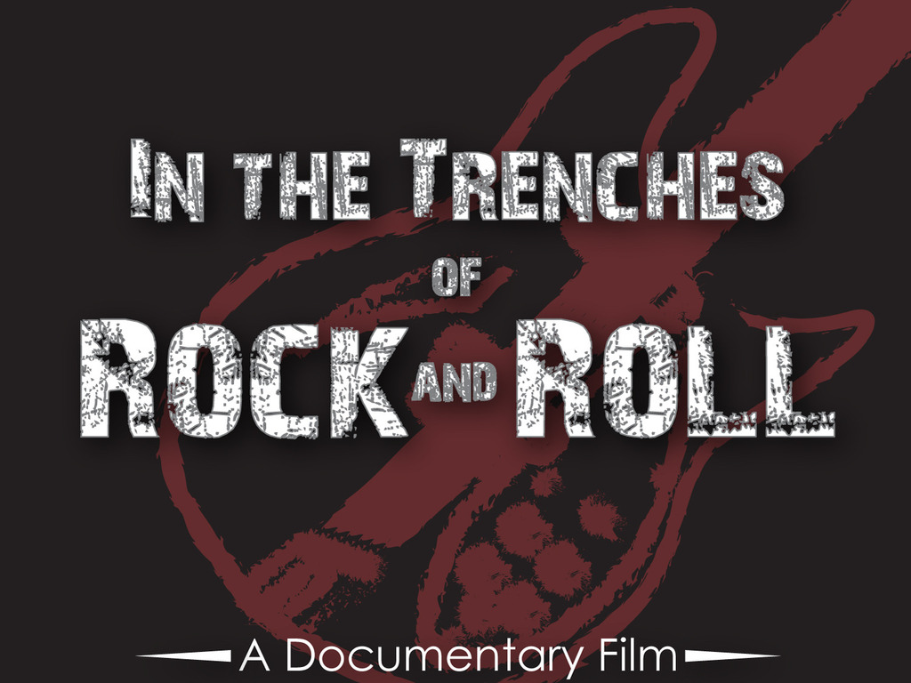 """In the Trenches of Rock & Roll"" - A Documentary Film's video poster"