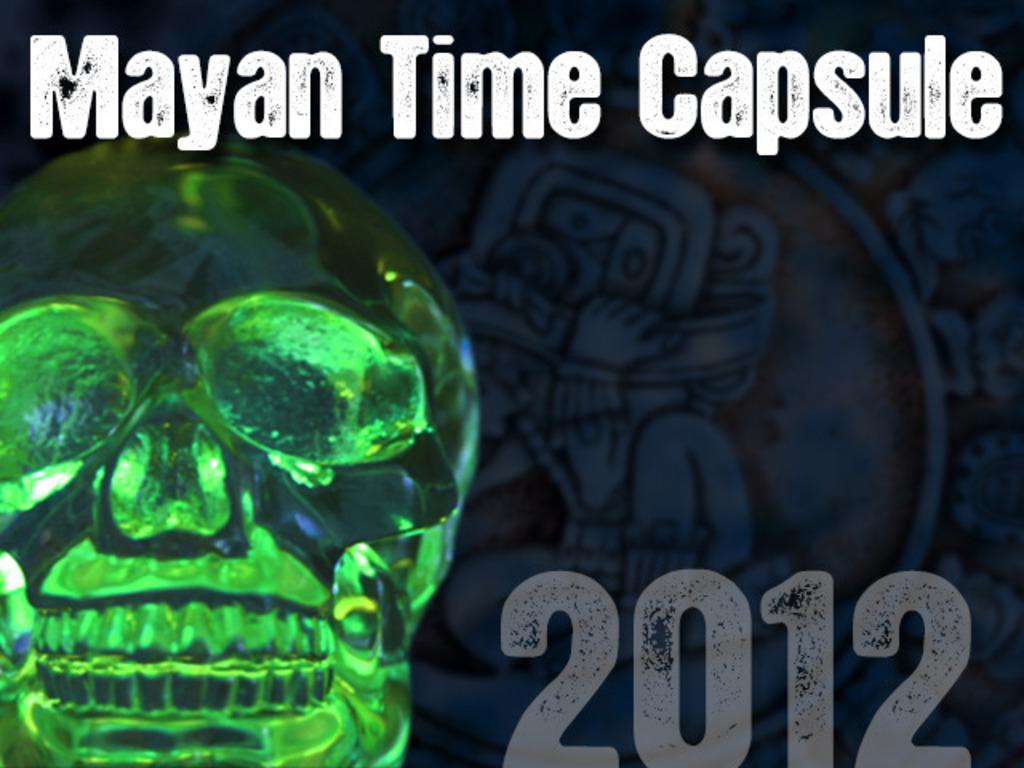 Mayan 2012 Time Capsule's video poster
