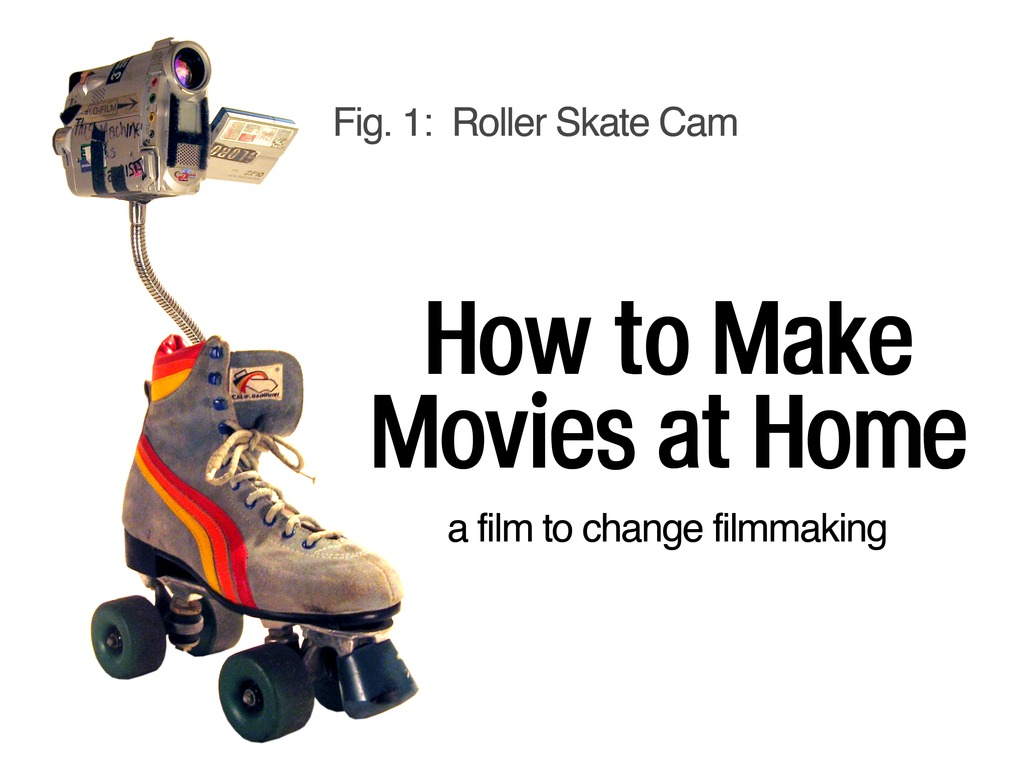 How to Make Movies at Home: a narrative feature film's video poster