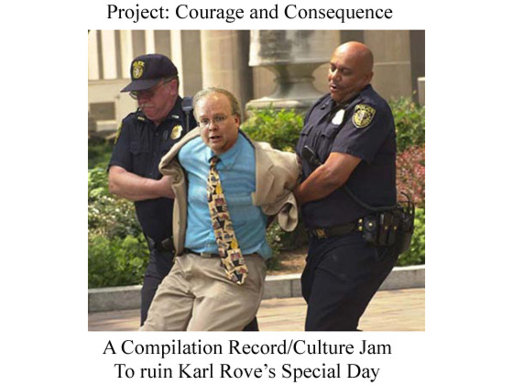 Project: Courage and Consequence - an LP comp./ culture jam of bands against Rove's video poster