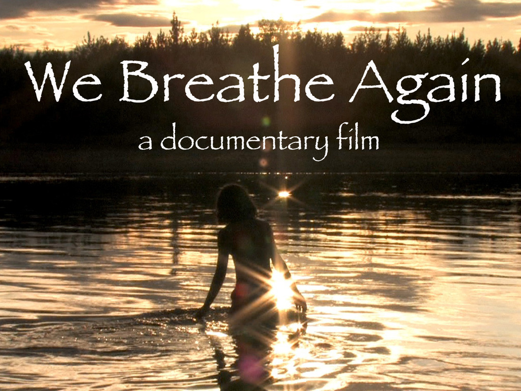 """We Breathe Again"" Heartbreak & Hope in Alaska's video poster"