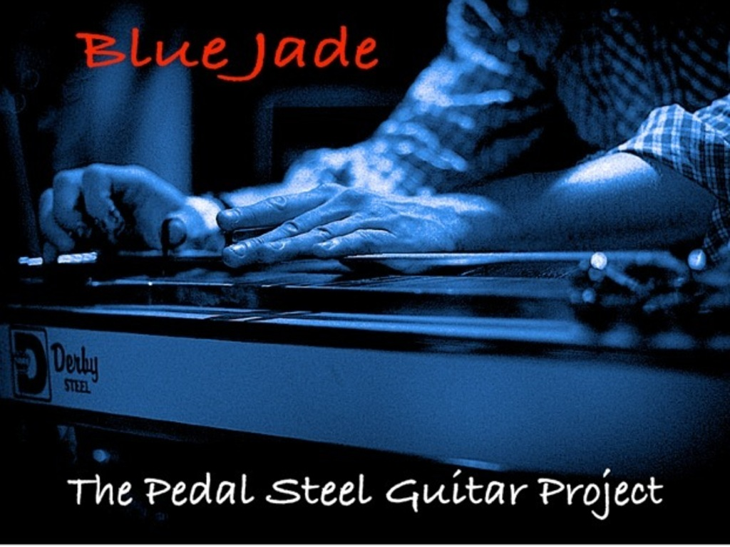 Blue Jade: The Pedal Steel Guitar Project's video poster