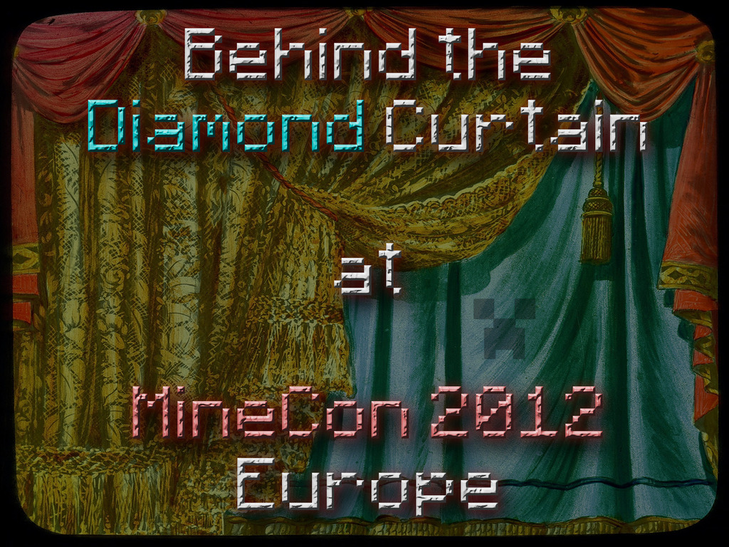 Behind The Diamond Curtain - a Video Series at MineCon 2012's video poster