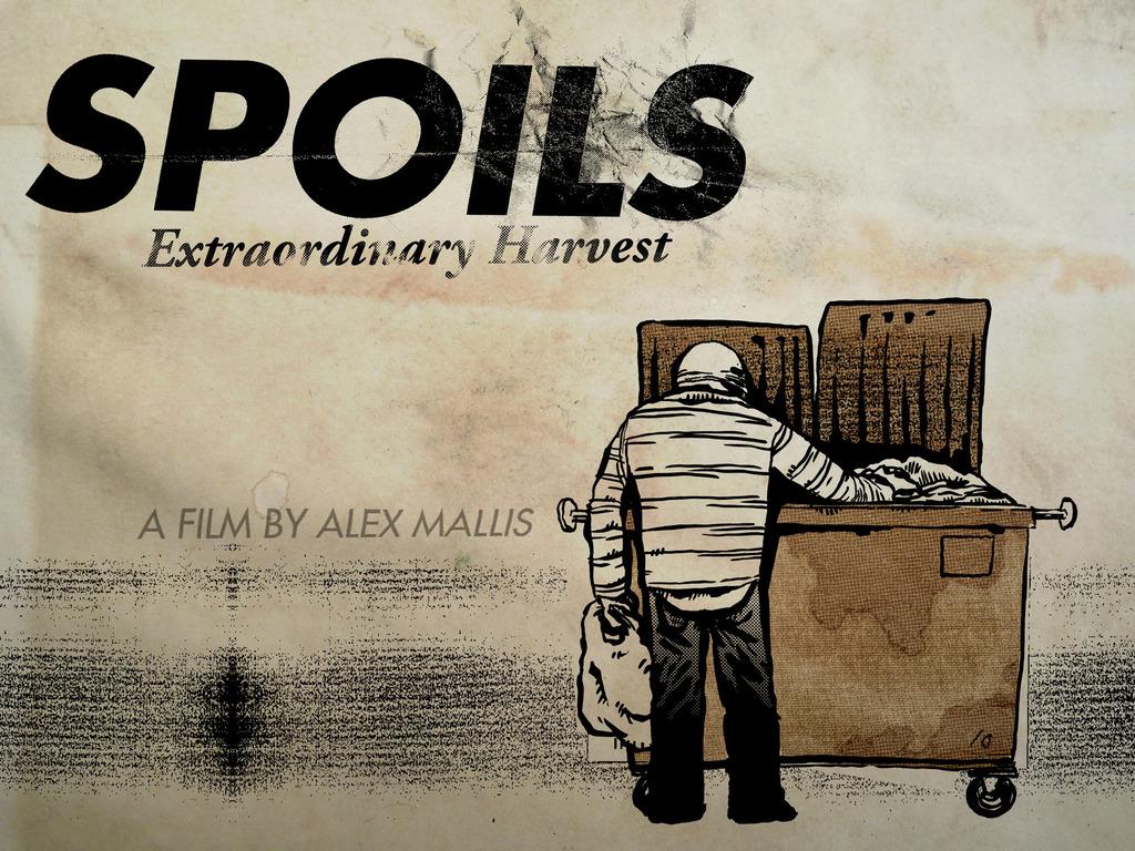 Spoils: Extraordinary Harvest - Dumpster Diving Documentary's video poster