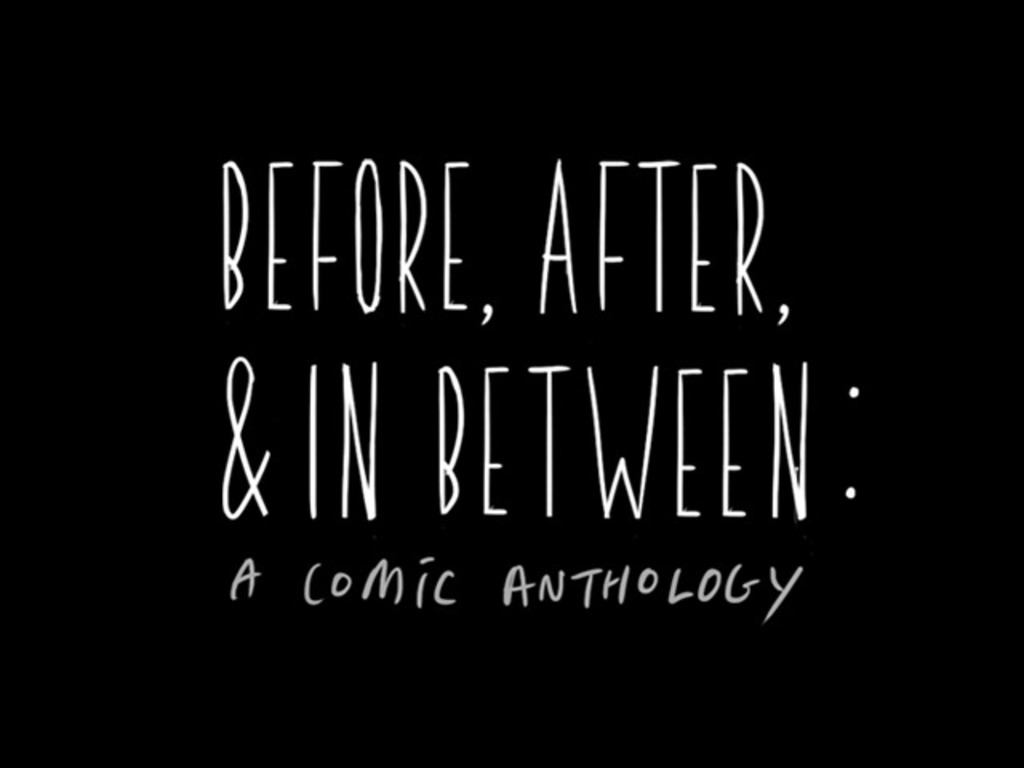 Before, After, & In Between: Comic Anthology's video poster