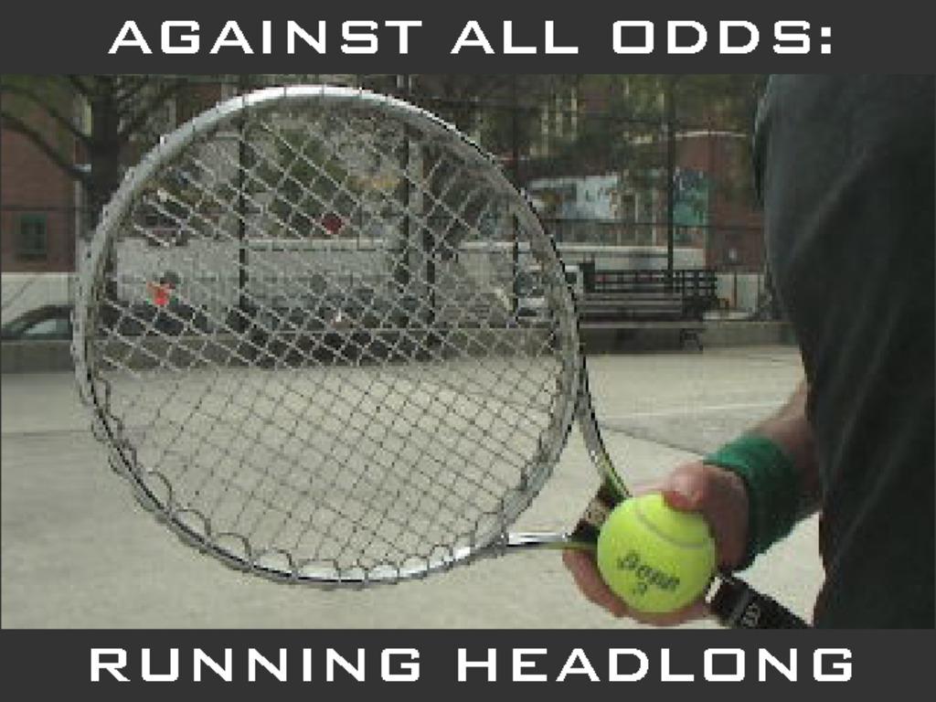 Against All Odds: Running Headlong's video poster