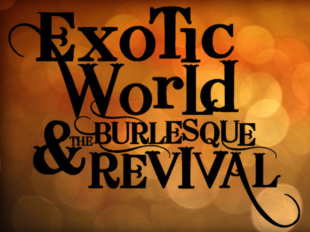 Exotic World & the Burlesque Revival's video poster