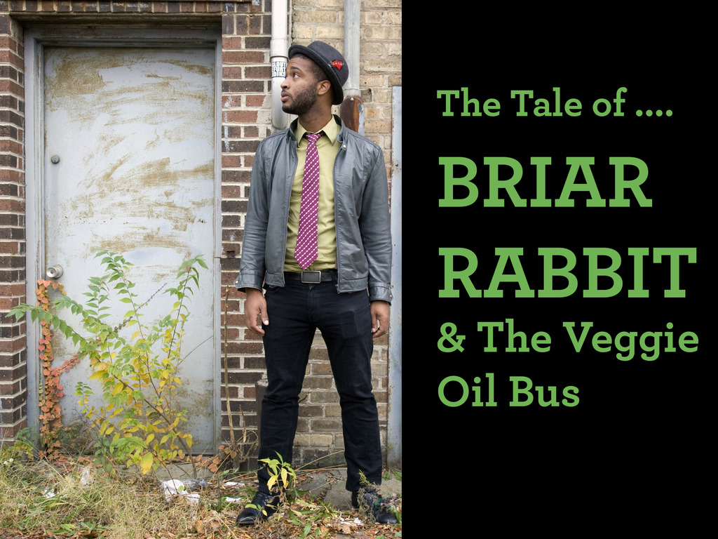 The Tale of Briar Rabbit & The Veggie Oil Bus's video poster